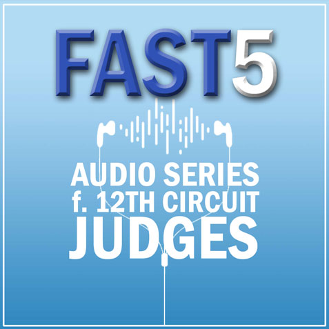 Fast5 logo over image of headphones and sound waves and text that reads audio series featuring 12th Circuit judges